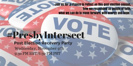The #Presbyintersect post election recovery party starts in 30 minutes. #ElectionResults #PCUSA https://t.co/vo5ovTKXxn