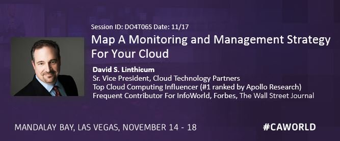 Hey #CAWorld attendees, don't miss @DavidLinthicum's session on Thurs 11/17 DO4T06S #Cloud https://t.co/6aXwmRWOMf