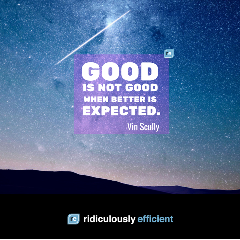 """Good is not good when better is expected."" -Vin Scully. Never settle for average. https://t.co/rK1fPemVmi"