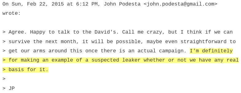 Podesta: 'I'm definitely for making an example of a suspected leaker whether or not we have any real basis for it.' https://t.co/MZ2a9gk5t3