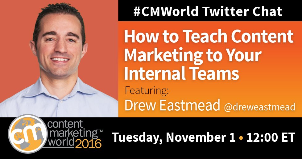 STARTING NOW! #CMWorld chat with special guest @dreweastmead. Let's discuss content marketing and internal teams. https://t.co/Lqh5AGMENm