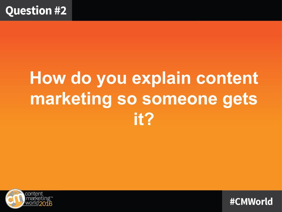Q2: Everyone loves a good analogy. How do you explain content marketing so someone gets it? #CMWorld https://t.co/cGYEZOJ7cM