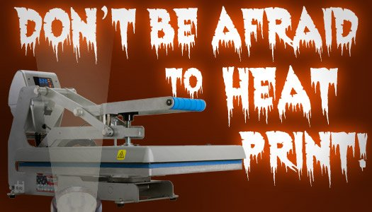 Don''t Be Scared to Heat Print .  #tshirtstartup #heatprinter