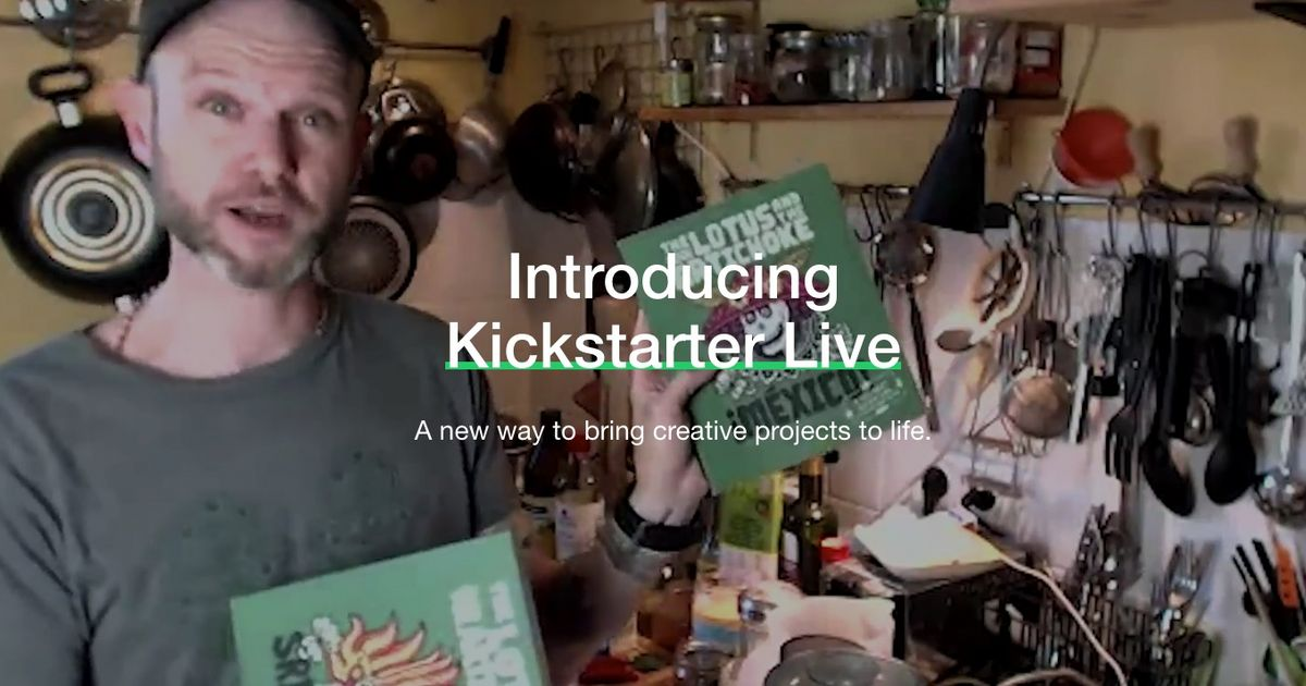 Kickstarter Live lets project creators stream directly to backers