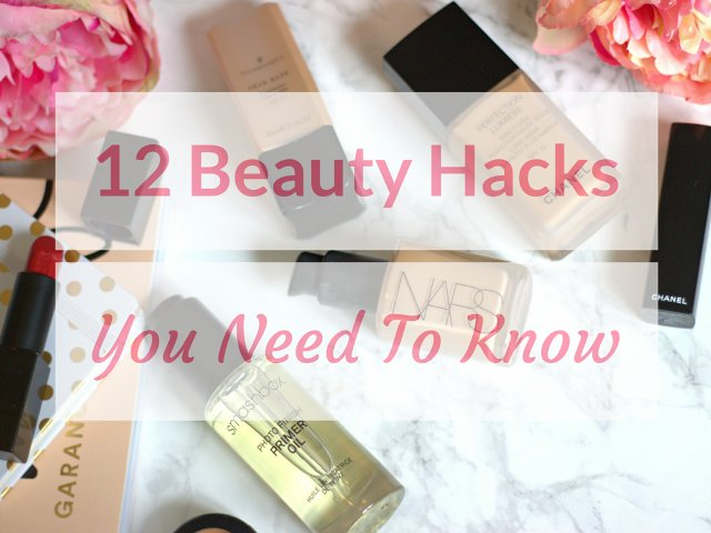 The twelve beauty hacks you need to know beautyhacks beauty bbloggers