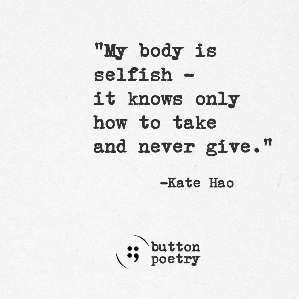 button poetry on twitter my body is selfish it knows only how