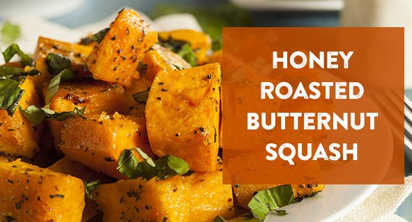 : Honey Roasted Butternut Squash :