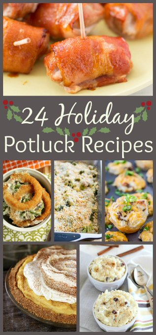 24 Holiday Potluck These 24 recipes will