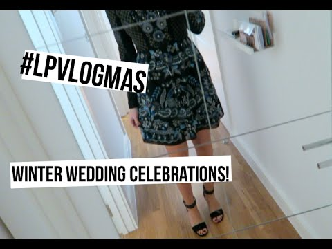 Winter Wedding Celebrations! | LPvlogmas Day 5 LilyPebbles LoveYa MakeUp Beauty -