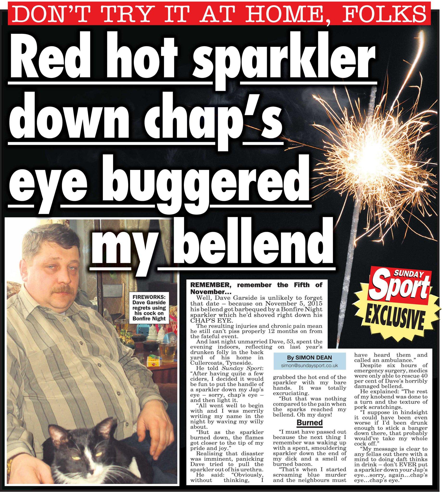 "Sunday Sport On Twitter: ""Red Hot Sparkler Down Chap's Eye"