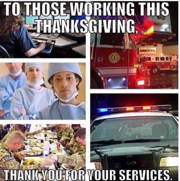 To all of those who are working this Thanksgiving, thank you so much for your service. https://t.co/tuo0mg2eRi