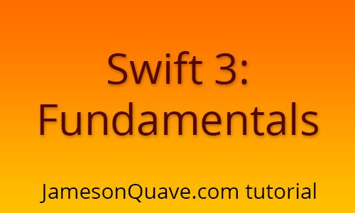 Swift 3 Tutorial – Fundamentals