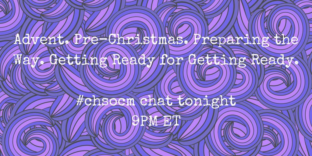 Thumbnail for #ChSocM chat 11/22/16: Advent/Pre-Christmas