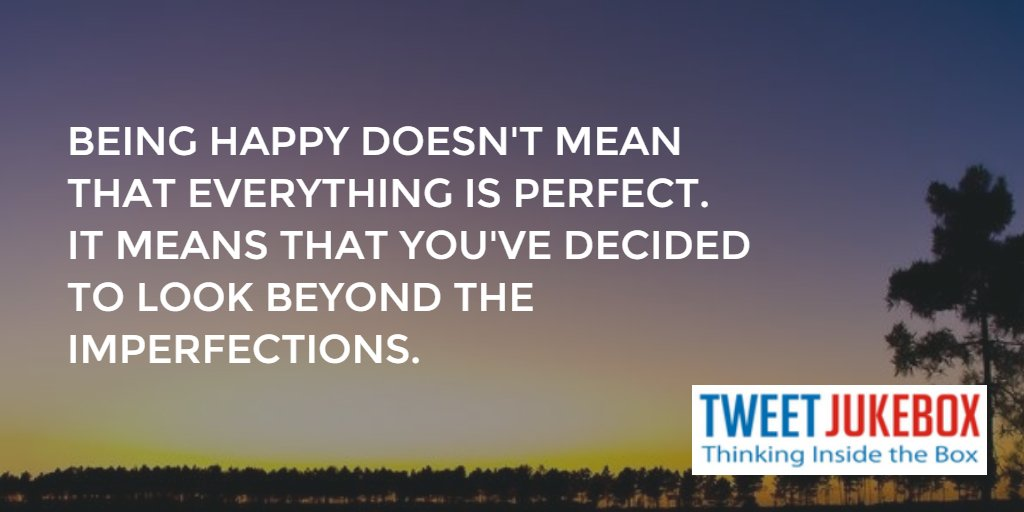 Being happy means you have decided to look beyond the imperfections. #quote #tweetjukebox https://t.co/oiTCeSVGnP https://t.co/7gNpuRFZDK