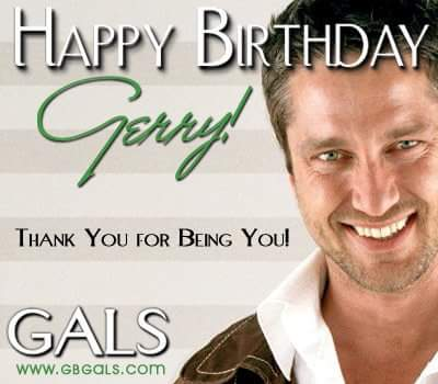 HAPPY BIRTHDAY, GERRY, from all your GALS and PALS! We love you more today than when you started this ride.