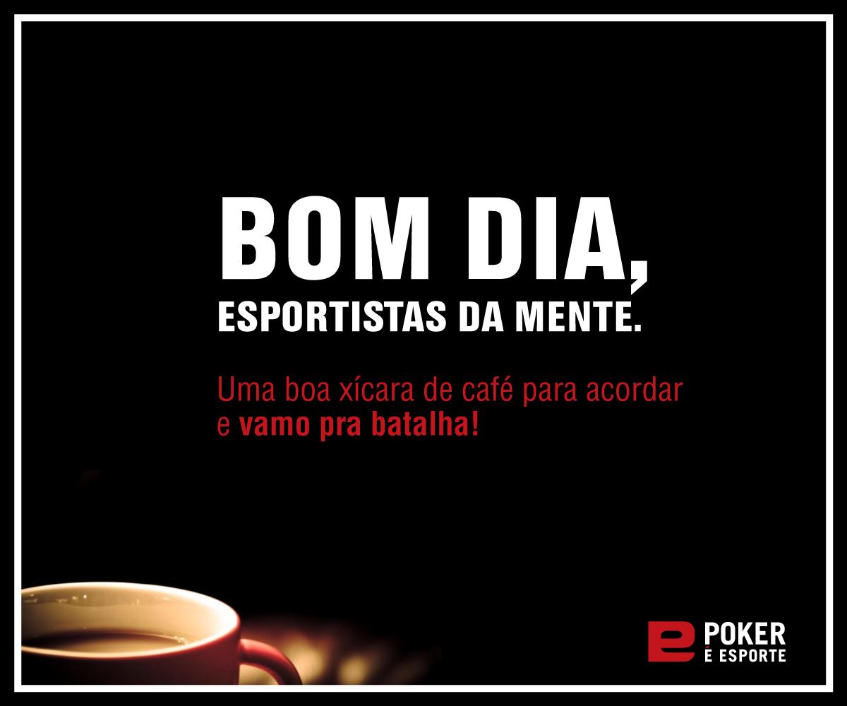 Poker E Esporte Na Twitteru Bom Dia Galera Vamo Que Vamo Pokeresporte