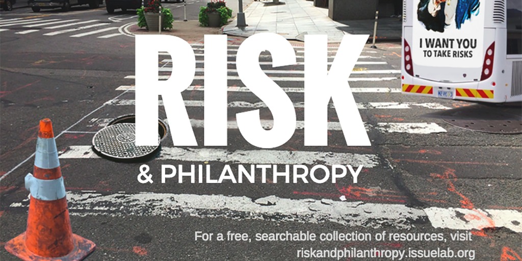 Risk and Philanthropy Special Collection: https://t.co/douCn41WGJ via @openroadtweets @issuelab https://t.co/2kJLcP2QmO