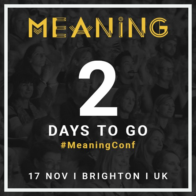 Meaning Conference On Twitter 48 Hours From Now The Sun Will Be Coming Up On Meaningconf 2016 Business Futureofwork Energy Comp Ion Socent
