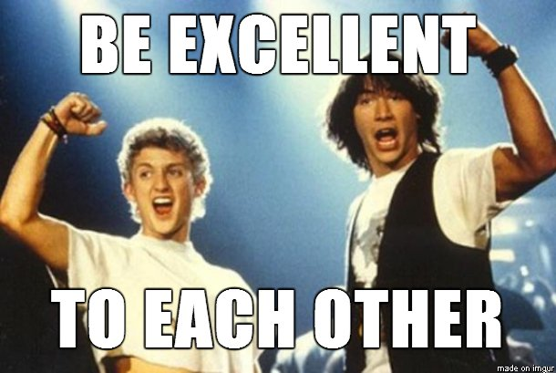 Image result for be excellent to each other