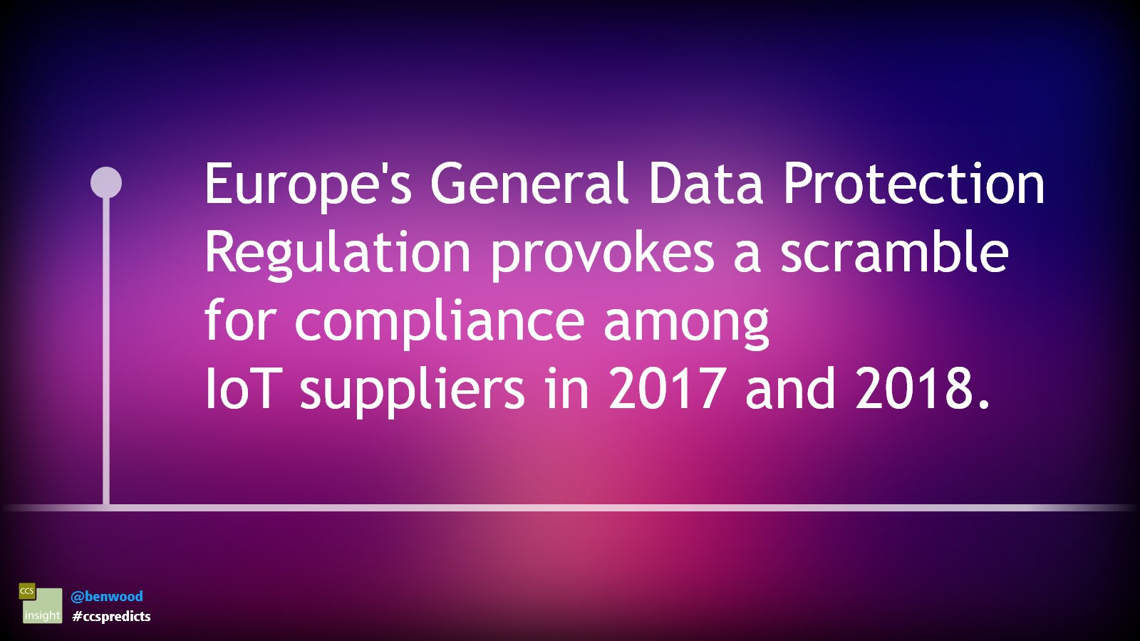 Europe's General Data Protection Regulation provokes a scramble for compliance among IoT suppliers in 2017 and 2018 #ccspredicts https://t.co/EeVAjgwJC9
