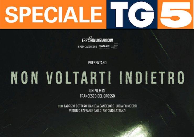 """5 clamorosi Errori Giudiziari in """"Non voltarti indietro"""" su Canale 5"""