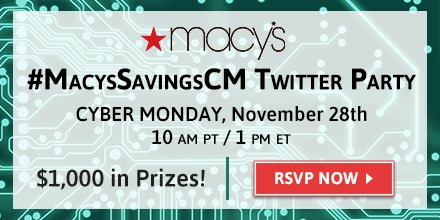 Join me on 11/28 at 10AM PT/1PM ET for the #MacysSavingsCM #TwitterParty! $1000 in prizes! ://