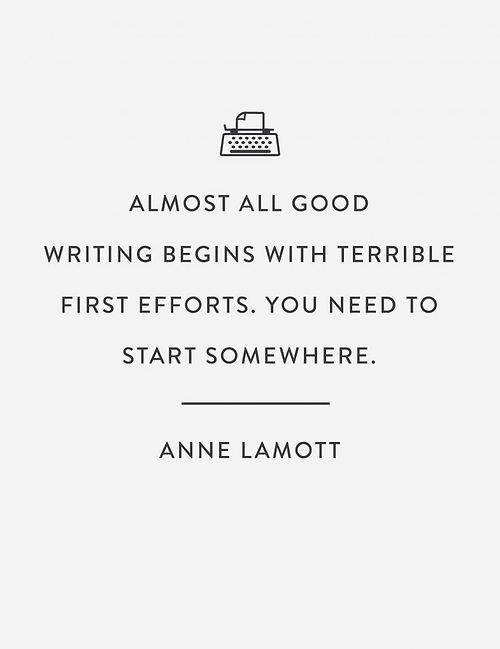 """Almost all good writing begins with terrible first efforts. You need to start somewhere."" ~Lamott #NaNoWriMo2016 https://t.co/3tN6xnOtcC"