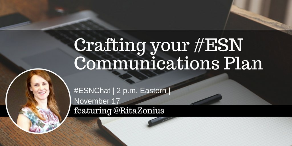 "Today on #ESNchat we're talking about ""Crafting Your #ESN Communications Plan featuring @RitaZonius."" https://t.co/CVznNMtQLq"