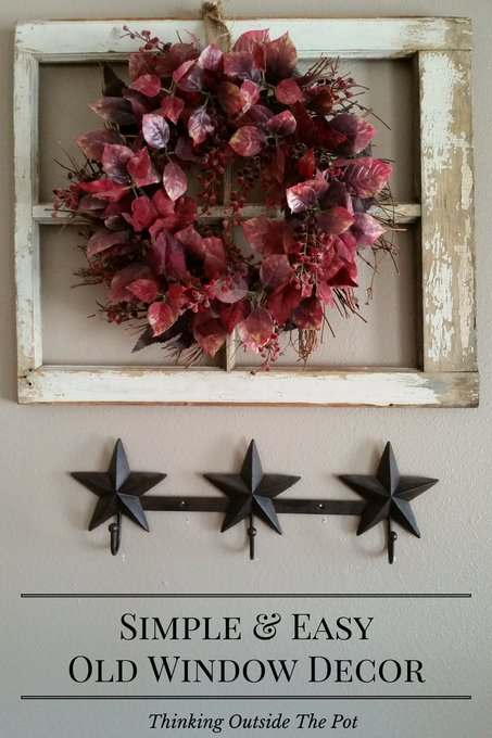 Simple & Easy Old Window Decor