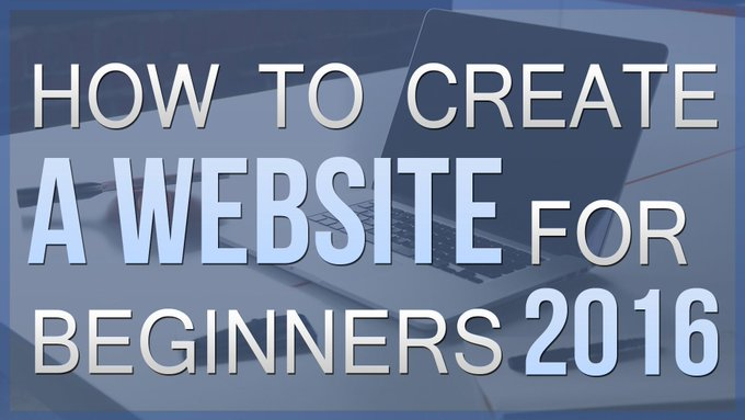 How To Create A Website For Beginners 2016