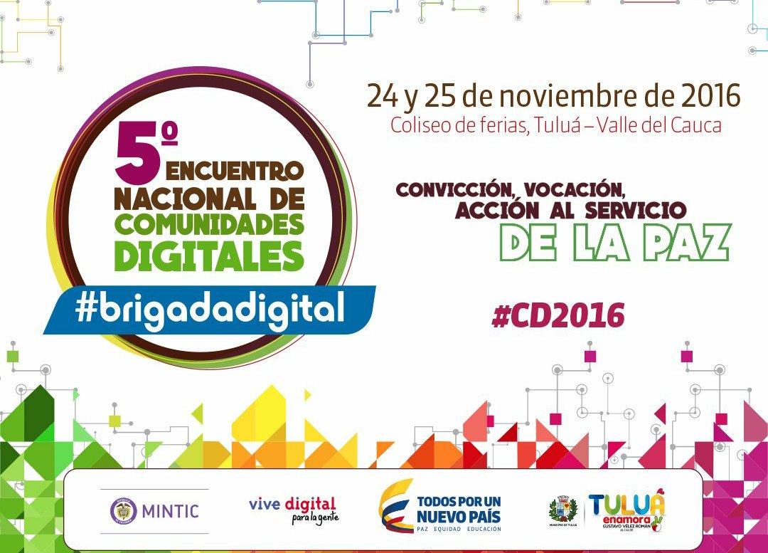 Están invitados hoy y mañana al 5°'Encuentro de Comunidades Digitales, en Tuluá. La agenda: https://t.co/QN2lGfItVM #CD2016 #BrigadaDigital https://t.co/x64bJK2zpm