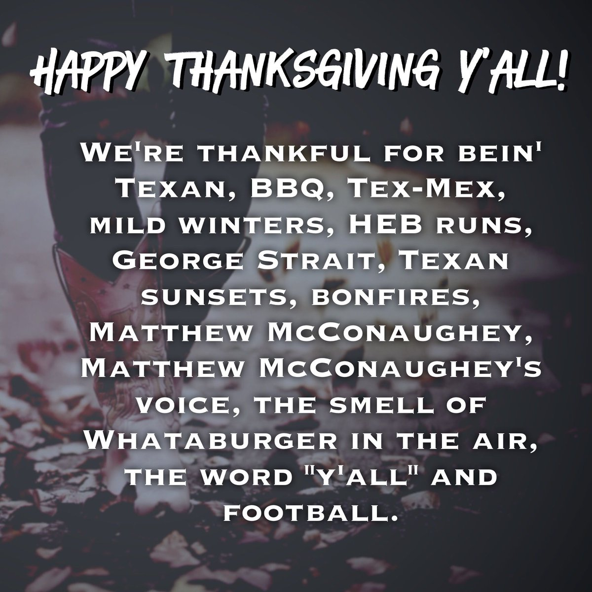 Texas Humor On Twitter Happy Thanksgiving From Our Texan Family To