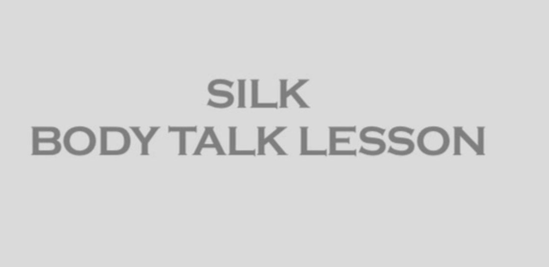 RT @shimbakiki:            SILK BODY TALK LESSON