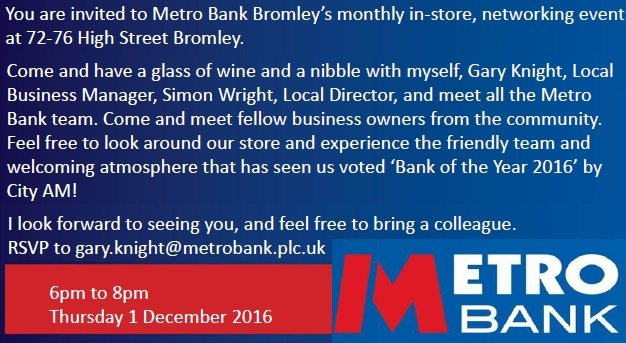 .@Metro_Bank #Bromley's #networking #event 6pm Thursday 1st December RSVP [Quote JC/VS]  #BromleyFL #BeckBromFL https://t.co/VisO8Q2sVT