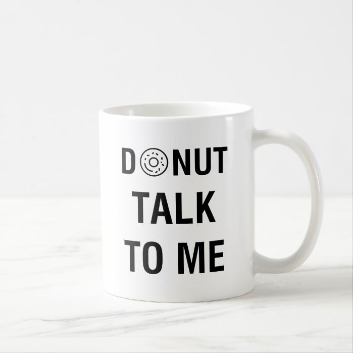 DONUT TALK TO ME COFFEE MUG  Shop @ https://t.co/eRzW8KpAzP   #donut #doughnut #shutup #quiet #talktothehand https://t.co/soSu9UMd5J