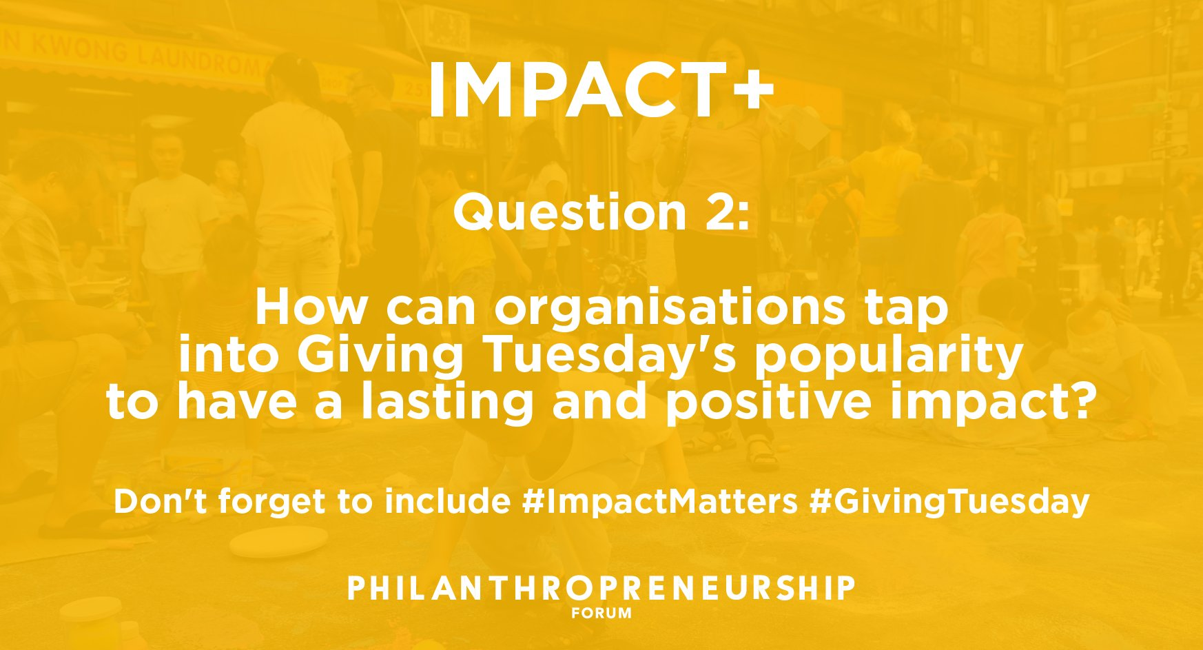 Q2: How can organisations tap into #GivingTuesday's popularity to have a lasting and positive impact? #ImpactMatters https://t.co/gP85tKu6dX