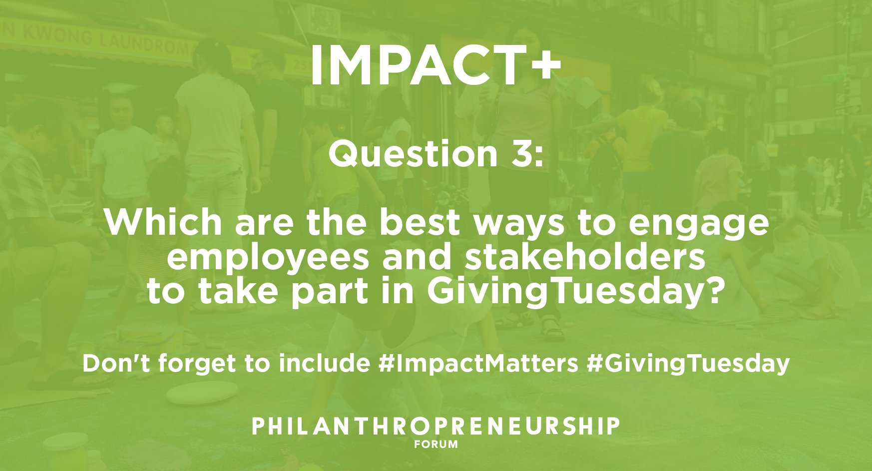 Q3: Which are the best ways to engage employees and stakeholders to take part in #GivingTuesday? #ImpactMatters https://t.co/xoTAR3wLyb