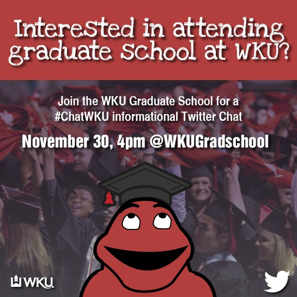 Interested in graduate school at #WKU? Don't miss today's #ChatWKU Twitter Chat with @WKUGradSchool at 4pm! https://t.co/7QFUDtTgFy