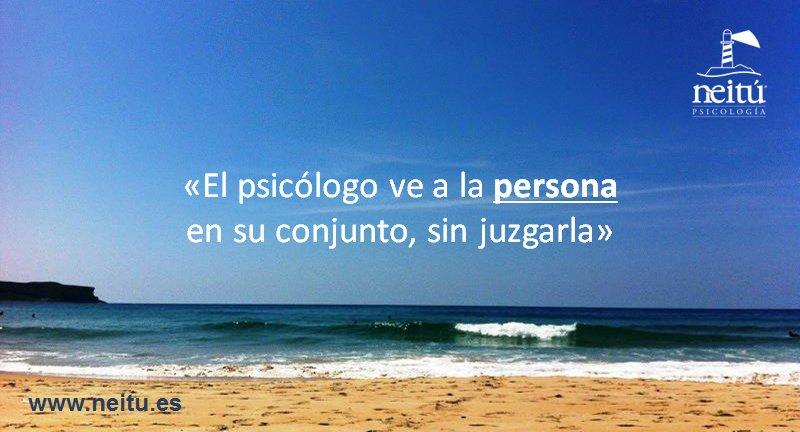 «El psicólogo ve a la persona en su conjunto, sin juzgarla» @NereaMacario psicóloga directora @NeituPsicologia