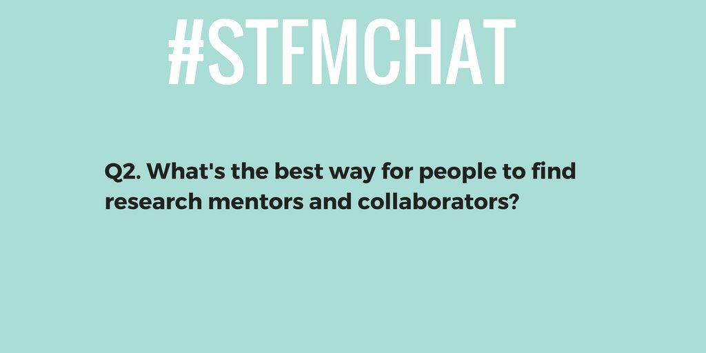 Q2. What's the best way for people to find research mentors and collaborators? #stfmchat  #fmrevolution https://t.co/4FhnjjJ3E8