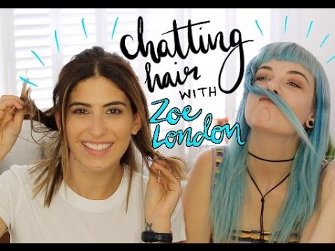 HAIR CHATS WITH ZOE LONDON
