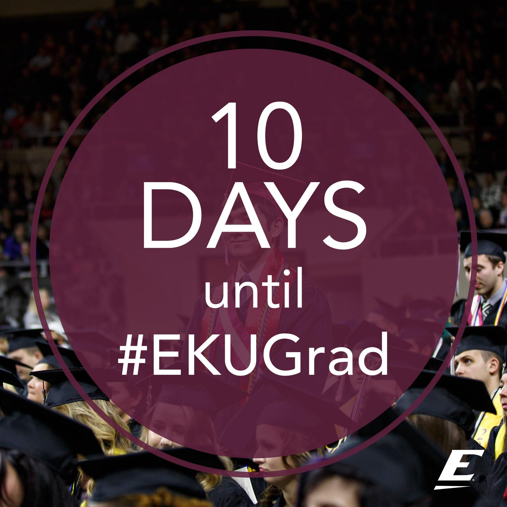 10 days until #EKUGrad! https://t.co/F0PC3eFHdW