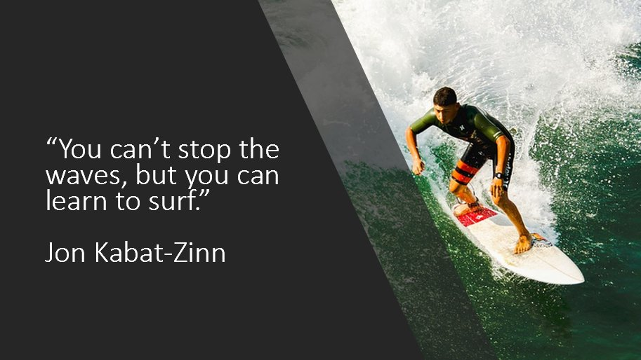 You can't stop the waves, but you can learn to surf. https://t.co/OVMQXkGHTj