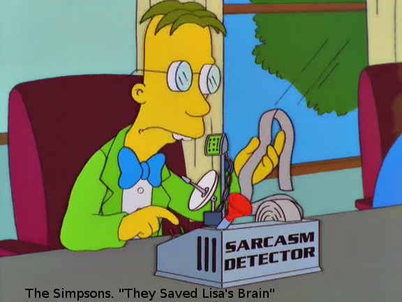 """Oh, a sarcasm detector, that's a real useful invention!"" :-) @TheSimpsons #sentimentanalysis #EVALITA2016 @EVALITAcampaign https://t.co/S25mL4w0C2"