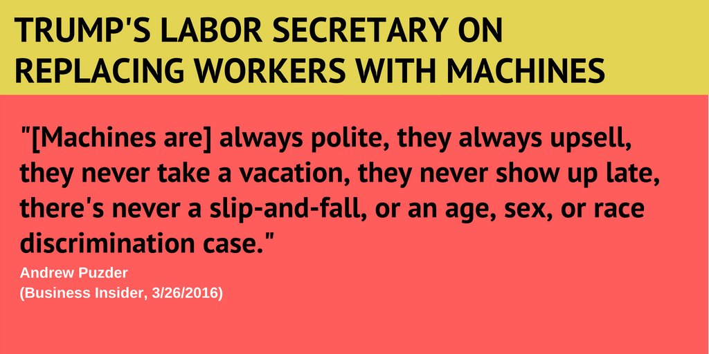 "Trump promises to ""bring back jobs.""  ... Then nominates a Labor Secretary who said this ↓ #PuzderNotForWorkers https://t.co/oj2GMtvYRM"
