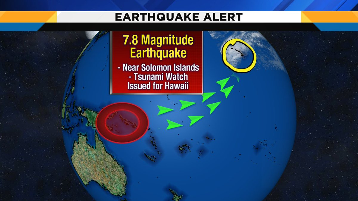 7.8 magnitude earthquake near Solomon Islands. tsunami WATCH issued for Hawaii