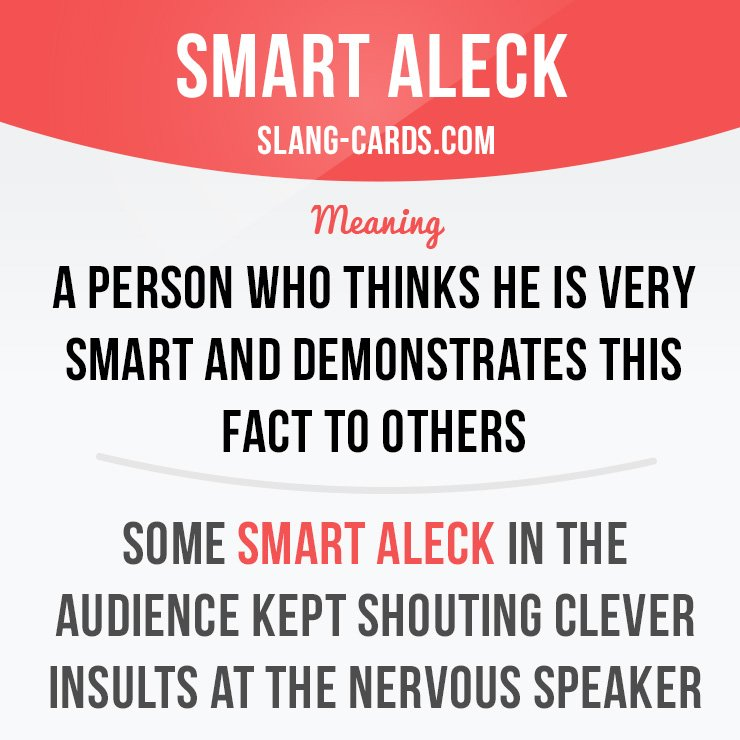 Smart aleck sayings