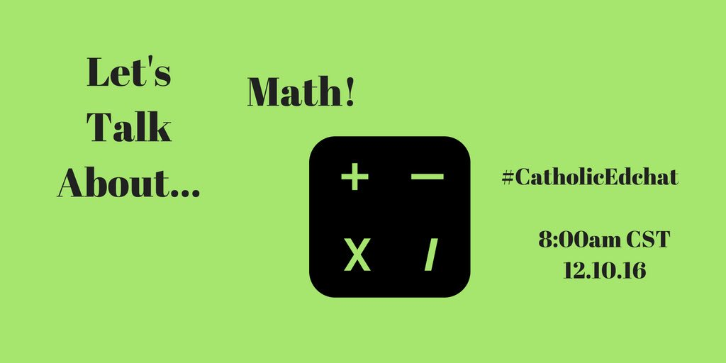 Thumbnail for 12-10-16 #CatholicEdChat Math