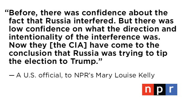 NPR has independently confirmed the CIA's new assessment, which concludes that 'Russia was trying to tip the election to Trump.'