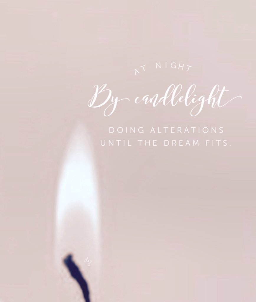 At night  by candlelight doing alterations until the dream fits. https://t.co/KfK94wDwvC